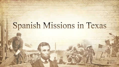 Thumbnail for entry History of Spanish Missions in Texas U6YSfOp0VdI