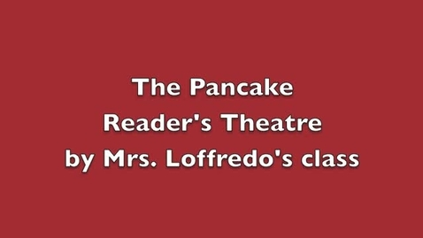 Thumbnail for entry The Pancake by Mrs. Loffredo's class
