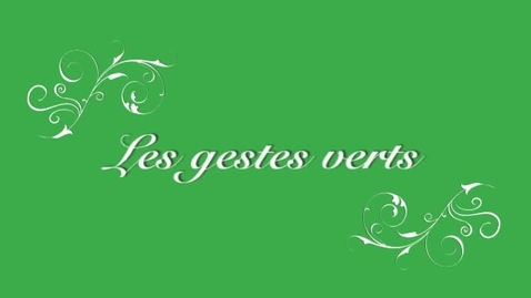 Thumbnail for entry Les gestes verts