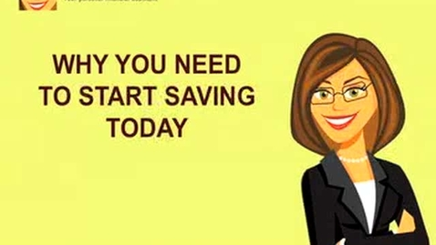 Thumbnail for entry Why You Need to Start Saving Today