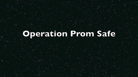 Thumbnail for entry Operation Prom Safe