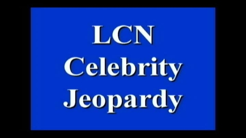 Thumbnail for entry LCN Celebrity Jeopardy
