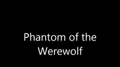 Thumbnail for entry Phantom of the Werewolf