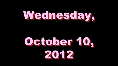 Thumbnail for entry Wednesday, October 10, 2012