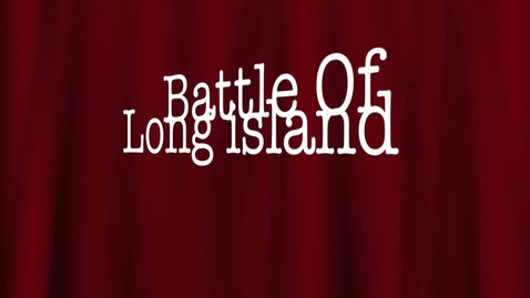 Thumbnail for entry The Battle Of Long Island