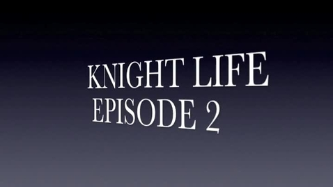 Thumbnail for entry Knight Life 2 - 2013