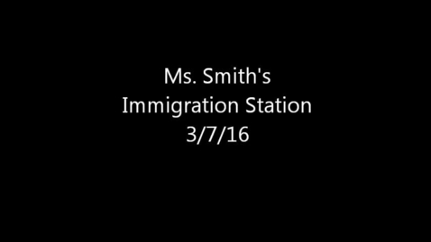 Thumbnail for entry Ms. Smith's Immigration Station