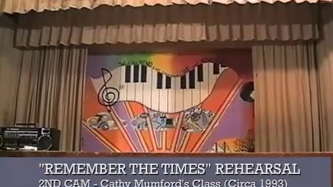 "Thumbnail for entry (Circa 1993) 2nd Camera Video of Ms. Mumford's Class Rehearsing ""Remember The Times"""