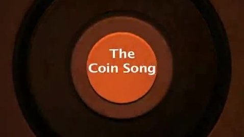 Thumbnail for entry The Coin Song