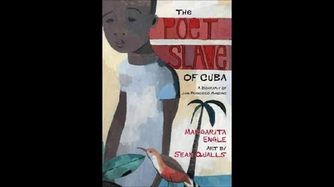 Thumbnail for entry Poet Slave of Cuba by Margarita Engle