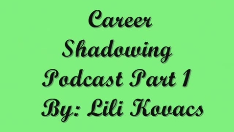 Thumbnail for entry career shadowing project part 1 podcast