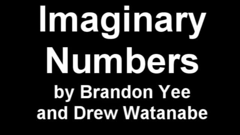 Thumbnail for entry Imaginary Numbers Song