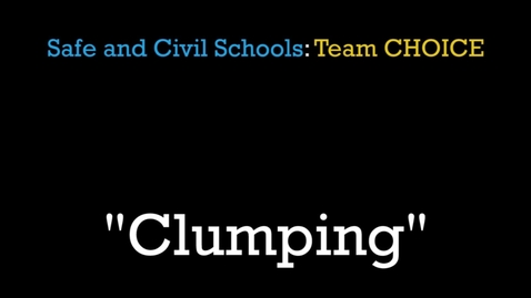Thumbnail for entry Safe & Civil Schools HS Clumping