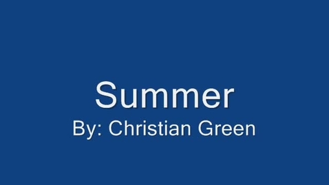 Thumbnail for entry Christian Green's Summer