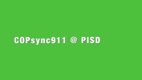 Thumbnail for entry COPsync911 @ PISD