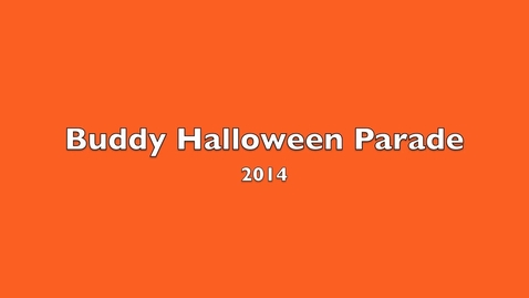 Thumbnail for entry Buddy Halloween Parade 2014