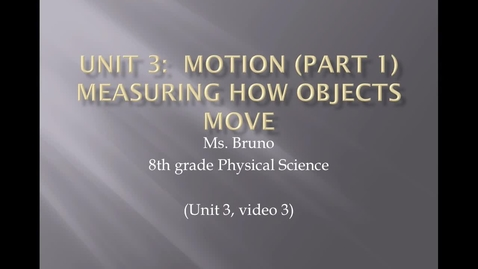 """Thumbnail for entry Unit 3 Motion, Video 3 """"Distance vs. Displacement and Graphing Speed, Average Speed, Constant Speed"""""""