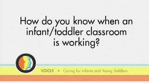 Thumbnail for entry CHP 6 -- Know When an Infant Classroom is Working