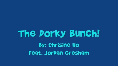 Thumbnail for entry The Dorky Bunch
