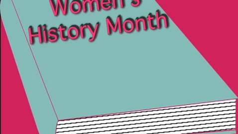 Thumbnail for entry Women's History Month