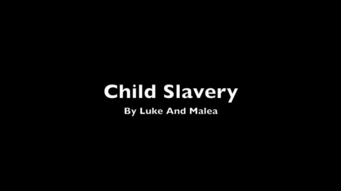 Thumbnail for entry Child Slavery