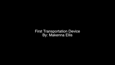 Thumbnail for entry First Transportation Device