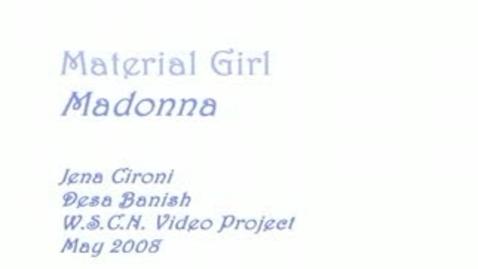 Thumbnail for entry Material Girl - WSCN Music Video (2007/2008)