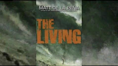 Thumbnail for entry The Living by Matt de la Pena