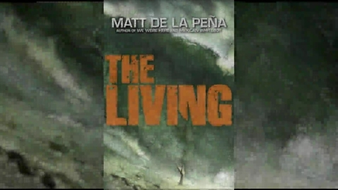 Thumbnail for entry The Living by Matt de la Pena