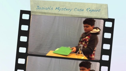Thumbnail for entry Josiah's Mystery Case Report