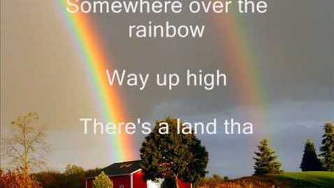 Thumbnail for entry Somewhere over the rainbow