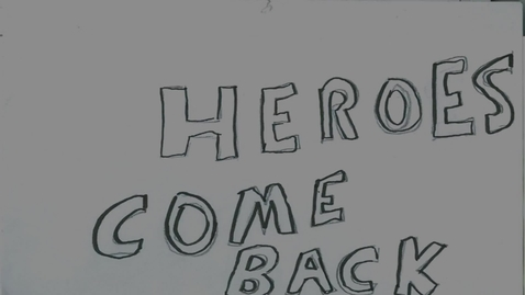 Thumbnail for entry Heroes Come Back Animatic