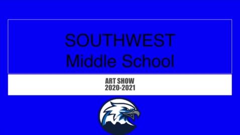 Thumbnail for entry SouthWest Middle School Art Show 2020-2021