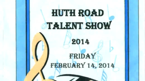 Thumbnail for entry 2014 Huth Road Elementary Talent Show