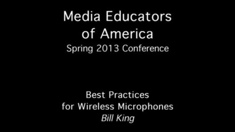 Thumbnail for entry 2013 MEOA Spring Conference: Best Practices with Wireless Microphones