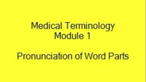 Thumbnail for entry Med Terms Module 1