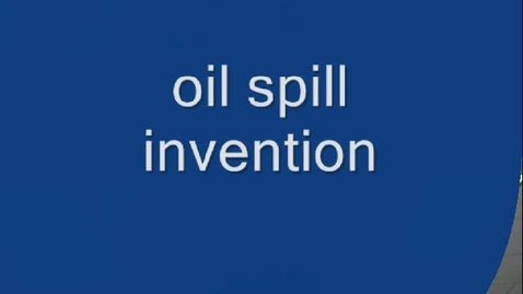 Thumbnail for entry Oil Spill Invention