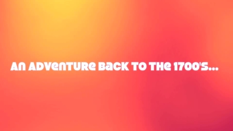 Thumbnail for entry Journey Back to The 1700's 5C