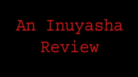 Thumbnail for entry Inuyahsha Review - WSCN 2006 Throwback