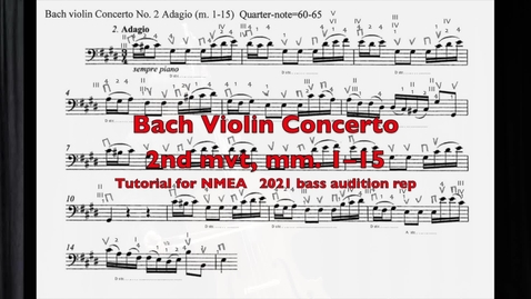 Thumbnail for entry Violin Concerto, Mvt. II, mm. 1–15 by J.S. Bach: Tutorial for NMEA 2021 bass audition repertoire