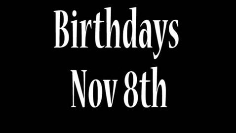 Thumbnail for entry Birthdays Nov 8th