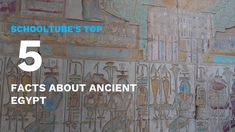 Thumbnail for entry SchoolTube's Top 5 Facts About Ancient Egypt