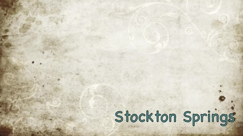 Thumbnail for entry Stockton Springs Then & Now