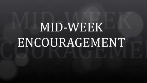 Thumbnail for entry MID-WEEK ENCOURAGEMENT T.TRISH DOSC #1