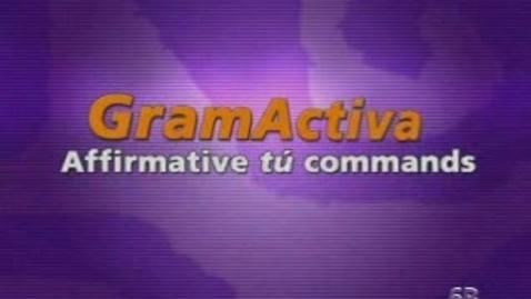 Thumbnail for entry Gramática Activa - Affirmative Tú Commands [parte 1]