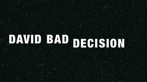 Thumbnail for entry a92.David bad decision.m4v