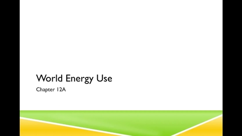 Thumbnail for entry 12A World Energy Resources