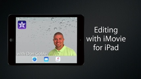 Thumbnail for entry Editing with iMovie for iPad: Add BRoll