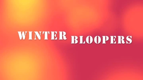 Thumbnail for entry Winter Bloopers
