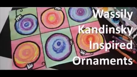 Thumbnail for entry Kandinsky-inspired Ornaments PK-1 (Week of 12/7/20)